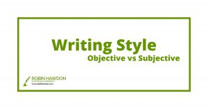 Writing style – Subjective v Objective – Tip 9